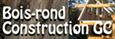 Bois rond construction GC, Fossambault-sur-le-Lac